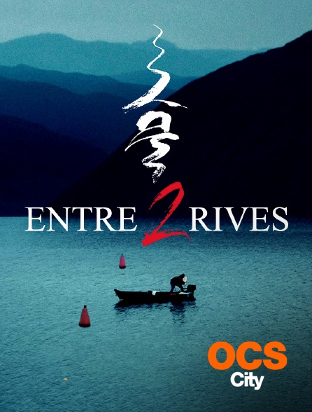 OCS City - Entre deux rives
