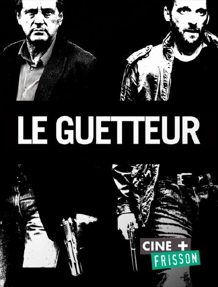 Ciné+ Frisson - Le guetteur