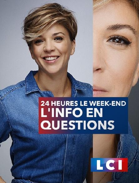 LCI - 24 heures le week-end, l'info en questions