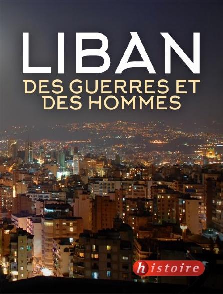 Histoire - Liban, des guerres et des hommes