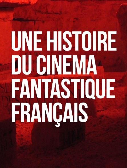 Une histoire du cinéma fantastique français
