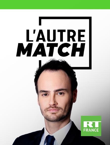 RT France - L'autre Match
