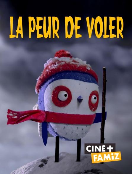 Ciné+ Famiz - La peur de voler
