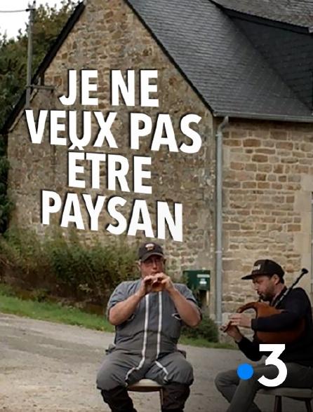 France 3 - Je ne veux pas être paysan
