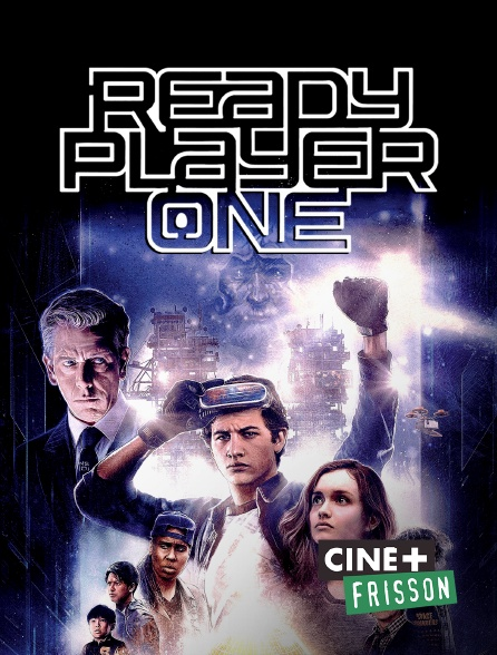 Ciné+ Frisson - Ready Player One