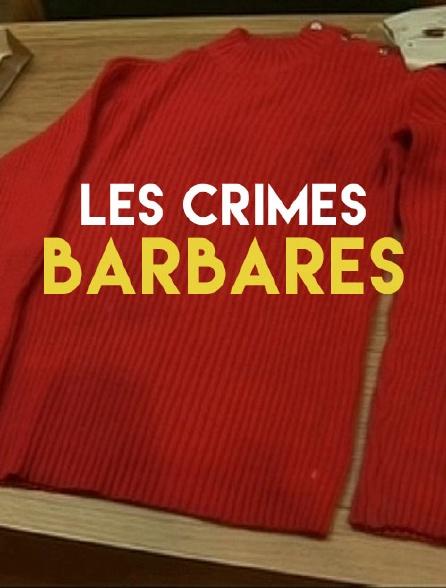 Les crimes barbares
