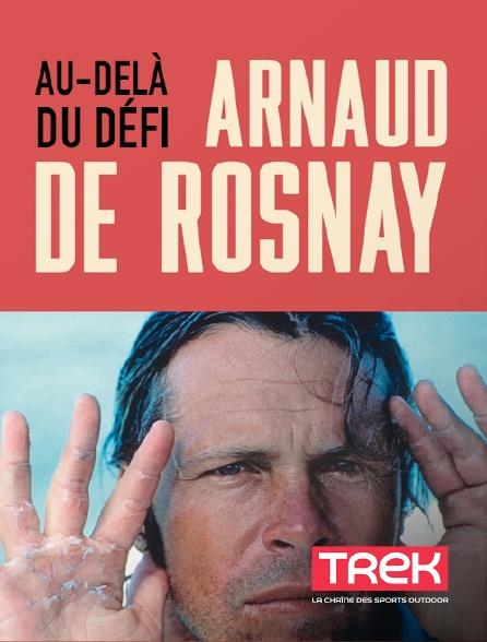 Trek - Arnaud de Rosnay, au-delà du défi