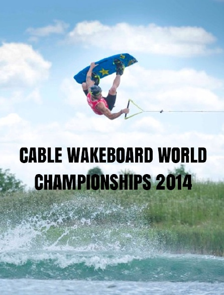 Iwwf Cable Wakeboard World Championship