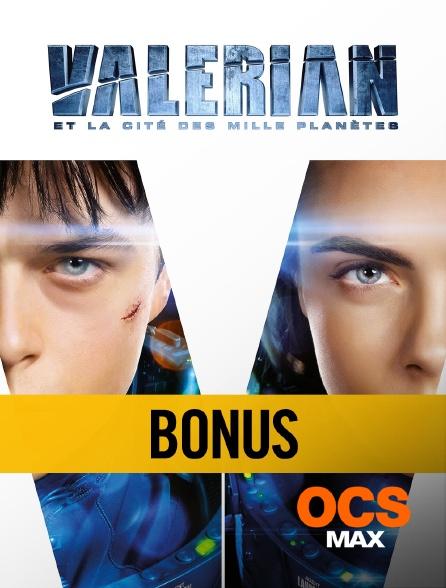 OCS Max - Valérian et la cité des mille planètes : bonus