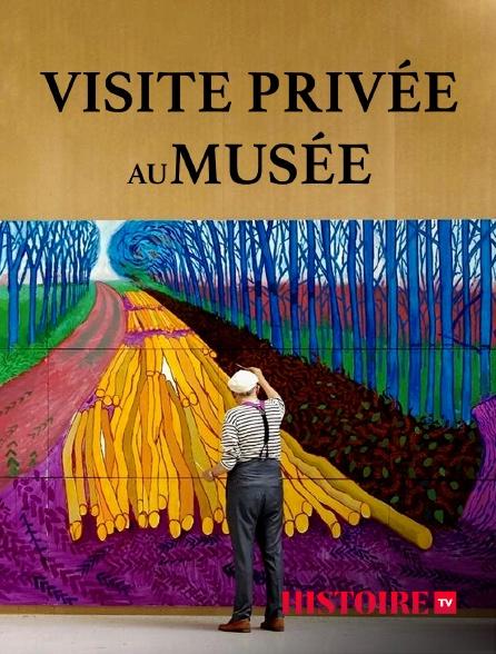 HISTOIRE TV - Visite privée au musée