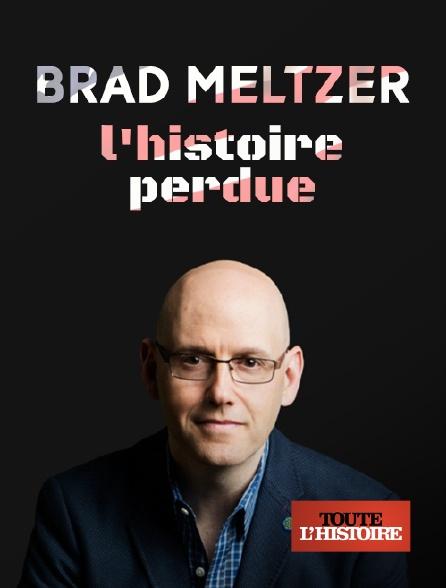 Toute l'histoire - Brad Meltzer, l'histoire perdue