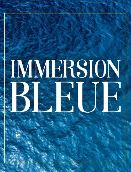 Immersion bleue