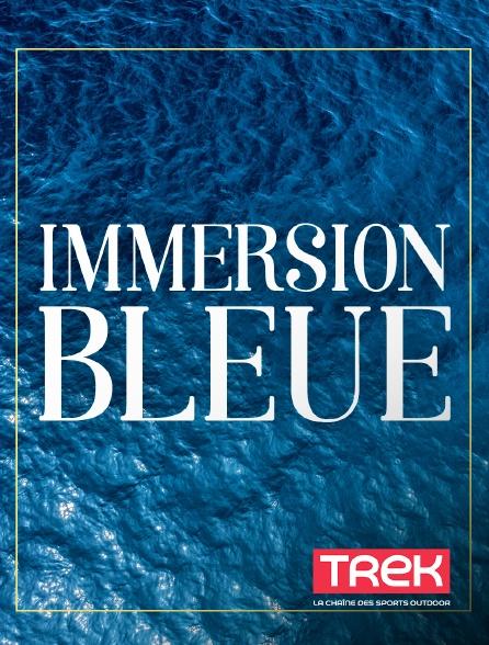 Trek - Immersion bleue