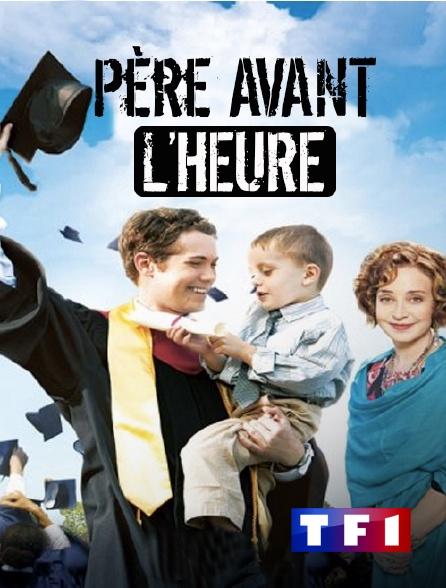 TF1 - Père avant l'heure