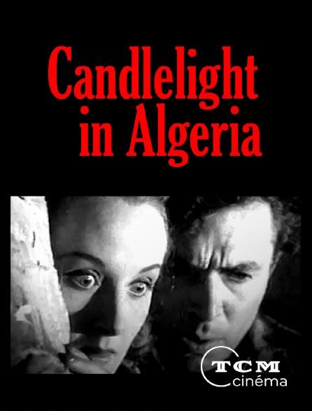 TCM Cinéma - Candlelight in Algeria