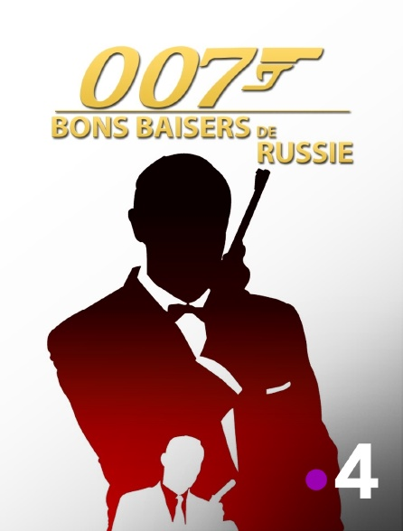 France 4 - James Bond : Bons baisers de Russie