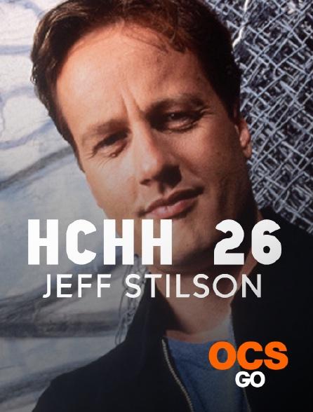 OCS Go - HCHH 26 : Jeff Stilson
