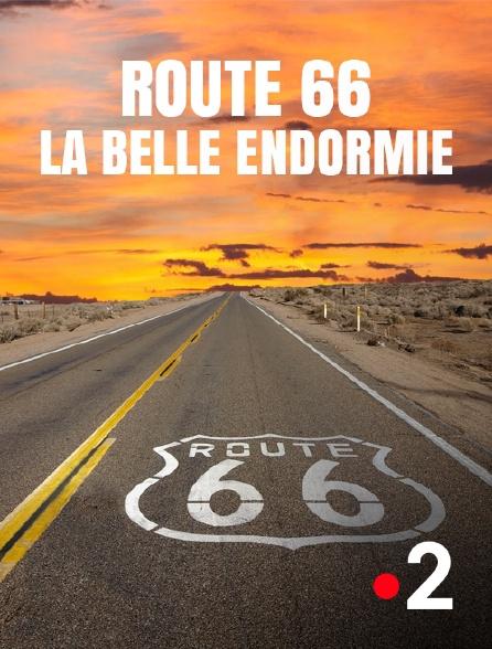 France 2 - Route 66, la belle endormie