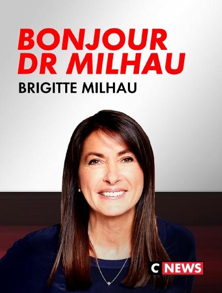 CNEWS - Bonjour Dr Milhau