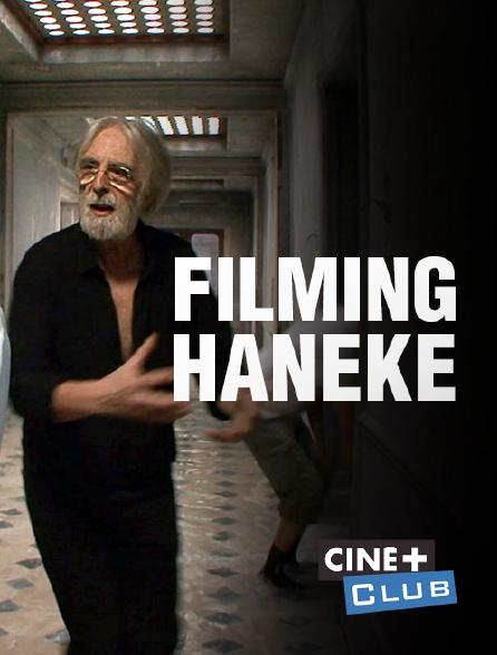 Ciné+ Club - Filming Haneke