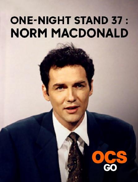 OCS Go - One-Night Stand 37 : Norm Macdonald