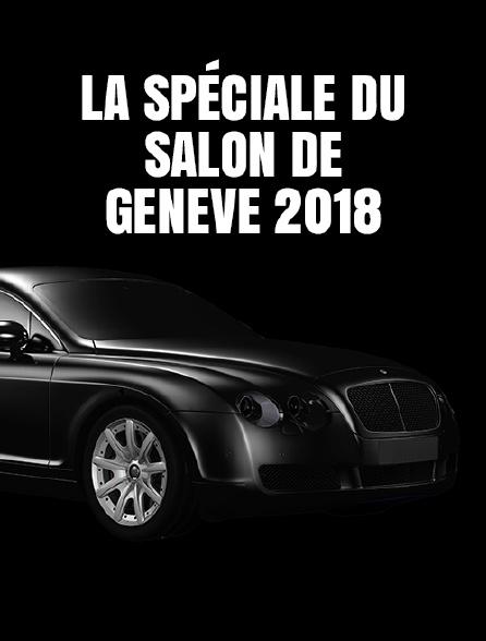 La spéciale du Salon de Genève 2018