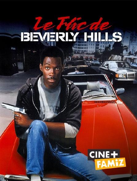 Ciné+ Famiz - Le flic de Beverly Hills