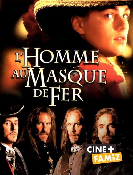 Ciné+ Famiz - L'homme au masque de fer en replay
