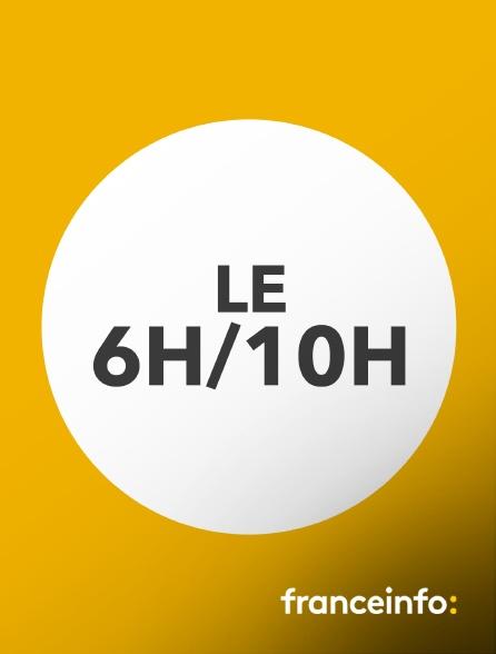 franceinfo: - Le 6h/10h