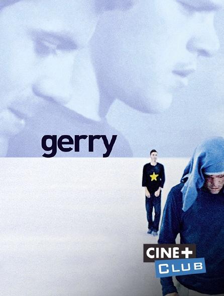 Ciné+ Club - Gerry