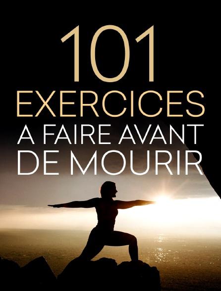 101 exercices à faire avant de mourir