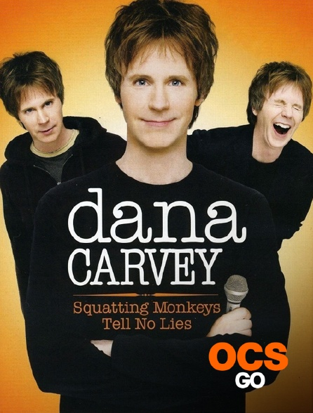 OCS Go - Dana Carvey : Squatting Monkeys Tell No Lies