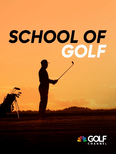 Golf Channel - School of Golf en replay