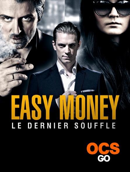 OCS Go - Easy Money - Le dernier souffle