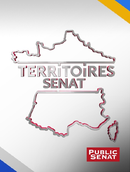 Public Sénat - Territoires Sénat