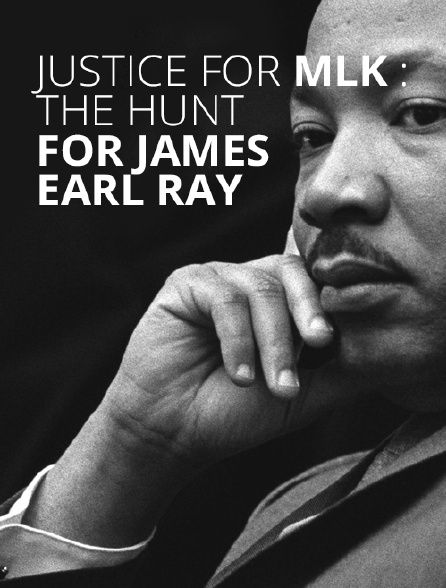 Justice For MLK : The Hunt For James Earl Ray
