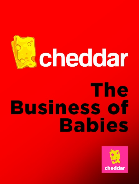 Cheddar - The Business of Babies