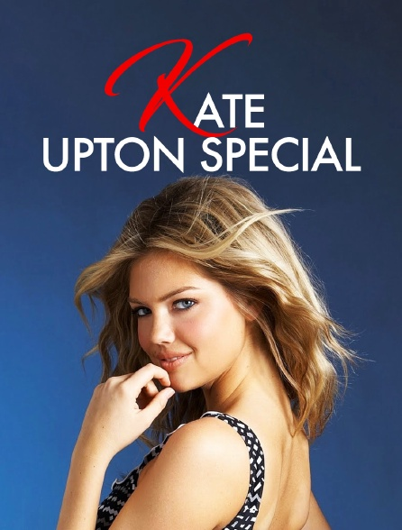 Kate Upton Special