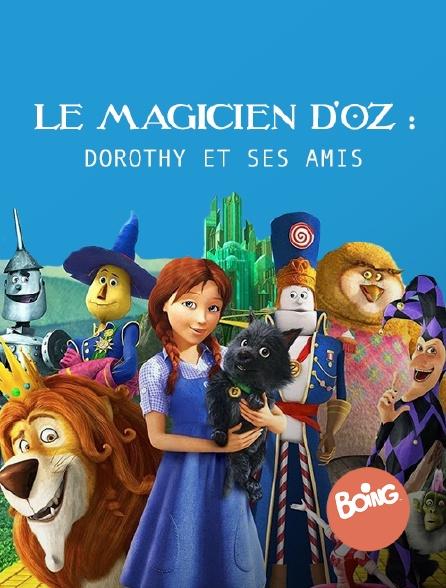 Boing - Le magicien d'Oz : Dorothy et ses amis