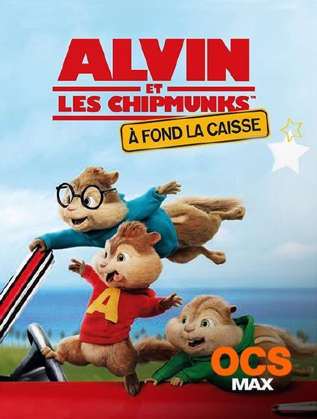 OCS Max - Alvin et les Chipmunks : à fond la caisse