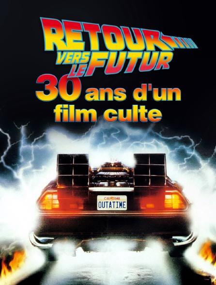 Retour vers le futur : 30 ans d'un film culte