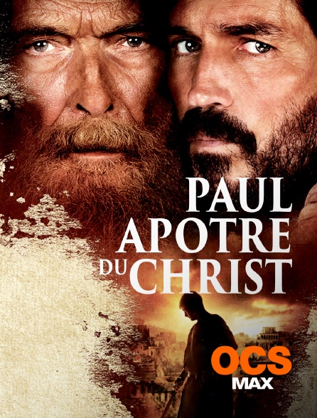 OCS Max - Paul, apôtre du Christ