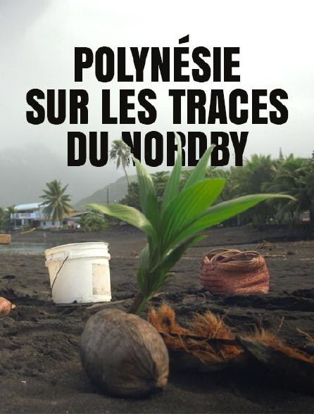 Polynésie : sur les traces du «Nordby»