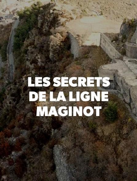 Les secrets de la Ligne Maginot