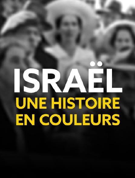 Israël, une histoire en couleurs