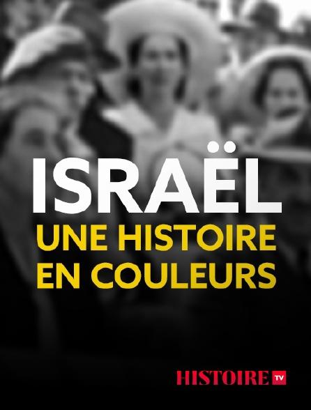 HISTOIRE TV - Israël, une histoire en couleurs
