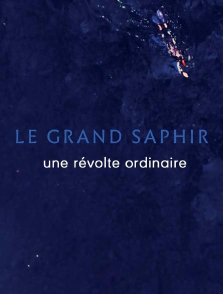 Le Grand Saphir, une révolte ordinaire