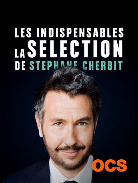 OCS - Les indispensables - la sélection de Stéphane Charbit