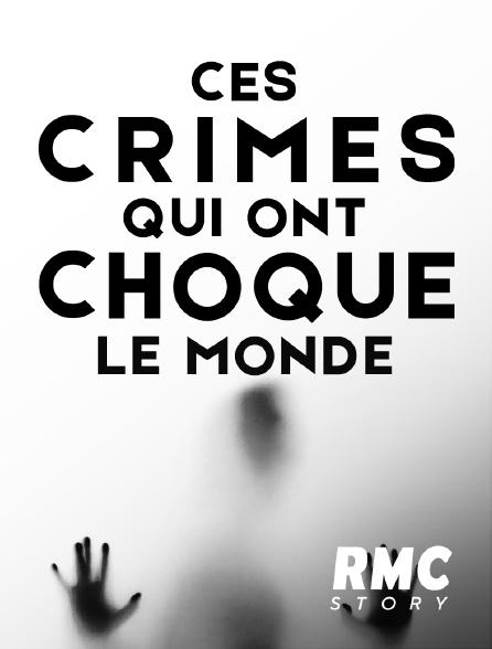 RMC Story - Ces crimes qui ont choqué le monde