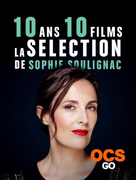 OCS Go - 10 ans / 10 films - la sélection de Sophie Soulignac